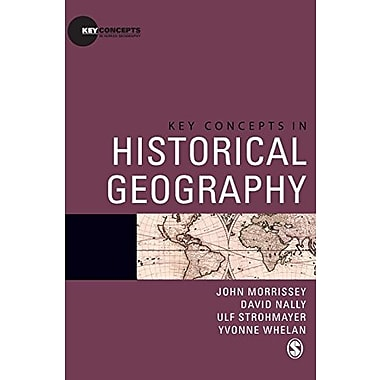 Key Concepts in Historical Geography (Key Concepts in Human Geography), New Book (9781412930444)