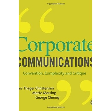 Corporate Communications: Convention, Complexity and Critique, New Book (9781412931021)