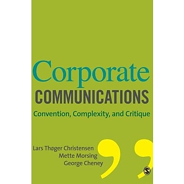 Corporate Communications: Convention, Complexity and Critique, New Book (9781412931038)