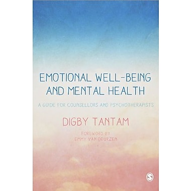 Emotional Well-being and Mental Health: A Guide for Counsellors & Psychotherapists, New Book (9781412931090)