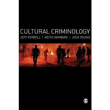 Cultural Criminology: An Invitation (9781412931274)