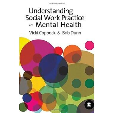 Understanding Social Work Practice in Mental Health (9781412935043)