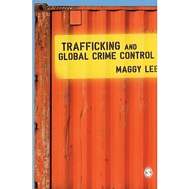 Trafficking and Global Crime Control, New Book (9781412935579)