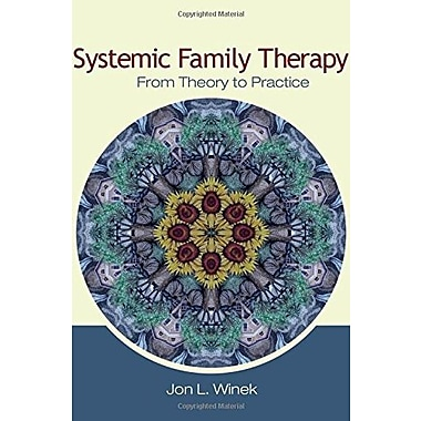 Systemic Family Therapy: From Theory to Practice, New Book (9781412936965)