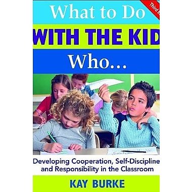 What to Do With the Kid Who...: Developing Cooperation, Self-Discipline, & Responsibility in the Classroom, Used Book