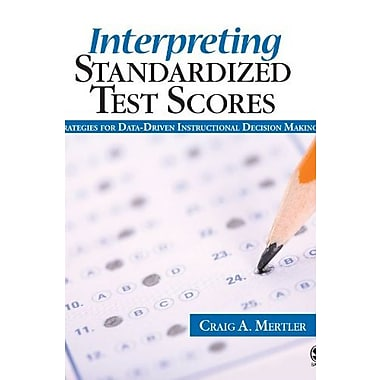 Interpreting Standardized Test Scores: Strategies for Data-Driven Instructional Decision Making, New Book (9781412937191)