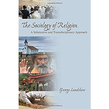 The Sociology of Religion: A Substantive and Transdisciplinary Approach, Used Book (9781412937214)
