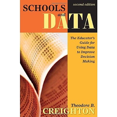 Schools and Data: The Educator's Guide for Using Data to Improve Decision Making (9781412937337)