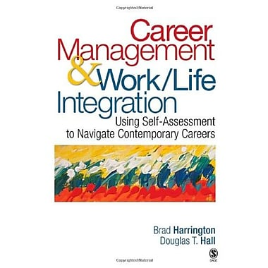 Career Management & Work-Life Integration: Using Self-Assessment to Navigate Contemporary Careers (9781412937450)