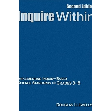 Inquire Within: Implementing Inquiry-Based Science Standards in Grades 3-8, New Book (9781412937559)