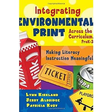 Integrating Environmental Print Across the Curriculum, PreK-3: Making Literacy Instruction Meaningful, New Book (9781412937580)