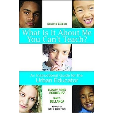 What Is It About Me You Can't Teach?: An Instructional Guide for the Urban Educator, Used Book (9781412937634)
