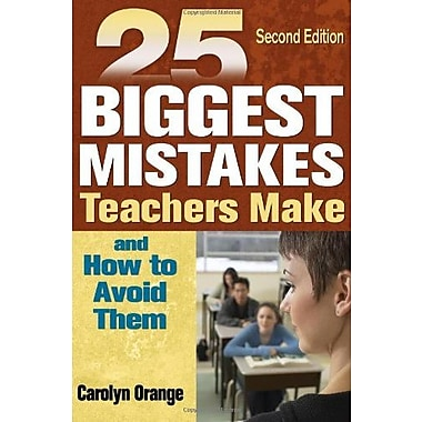 25 Biggest Mistakes Teachers Make and How to Avoid Them, New Book (9781412937870)