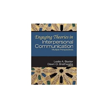 Engaging Theories in Interpersonal Communication: Multiple Perspectives (9781412938525)