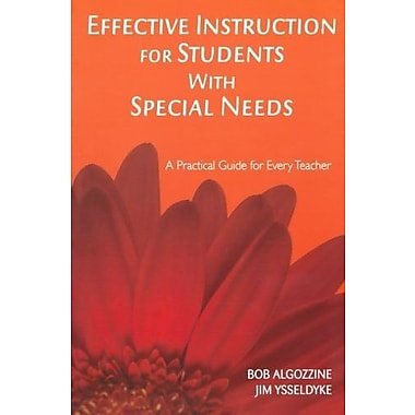 Effective Instruction for Students With Special Needs: A Practical Guide for Every Teacher (9781412938976), New Book