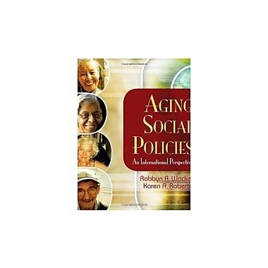 Aging Social Policies: An International Perspective, New Book (9781412939096)