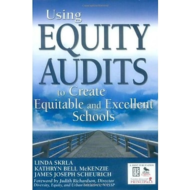Using Equity Audits to Create Equitable and Excellent Schools (9781412939324)