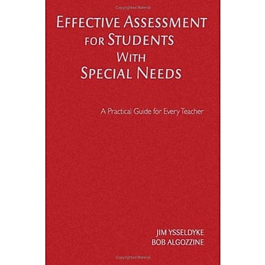 Effective Assessment for Students With Special Needs: A Practical Guide for Every Teacher (9781412939430), New Book