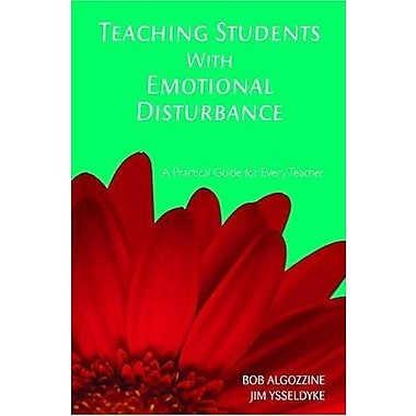 Teaching Students With Emotional Disturbance: A Practical Guide for Every Teacher, Used Book, (9781412939515)