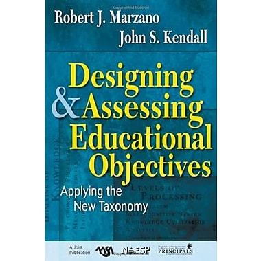 Designing and Assessing Educational Objectives: Applying the New Taxonomy, New Book (9781412940351)