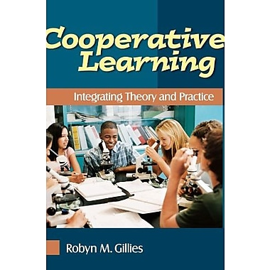 Cooperative Learning: Integrating Theory and Practice (9781412940481)