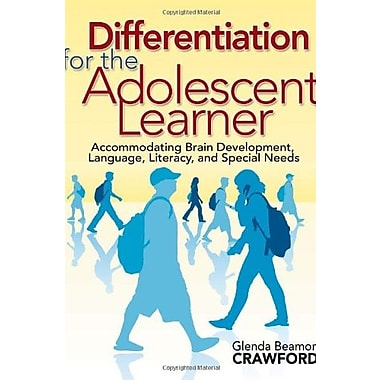 Differentiation for the Adolescent Learner: Accommodating Brain Development, Language, Literacy, & Special Needs, New Book