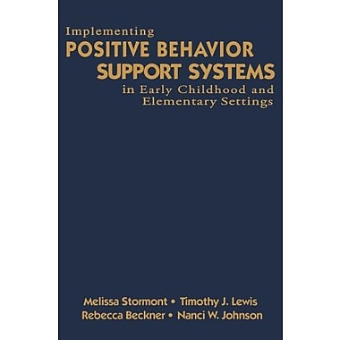 Implementing Positive Behavior Support Systems in Early Childhood and Elementary Settings, New Book (9781412940559)