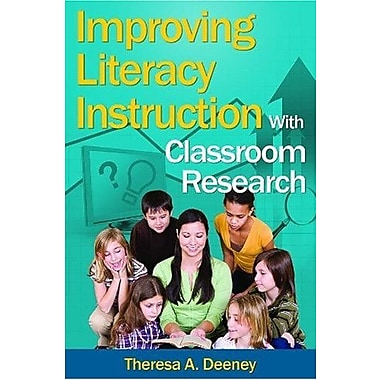 Improving Literacy Instruction With Classroom Research, Used Book (9781412940894)