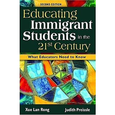 Educating Immigrant Students in the 21st Century: What Educators Need to Know, Used Book (9781412940955)