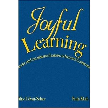 Joyful Learning: Active and Collaborative Learning in Inclusive Classrooms, New Book (9781412941730)