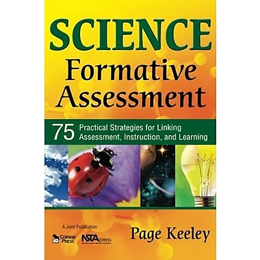 Science Formative Assessment: 75 Practical Strategies for Linking Assessment, Instruction, & Learning, New Book