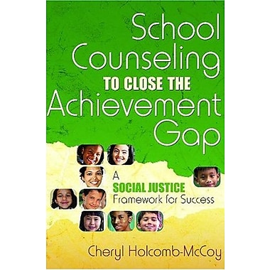 School Counseling to Close the Achievement Gap: A Social Justice Framework for Success, Used Book (9781412941839)