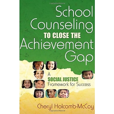 School Counseling to Close the Achievement Gap: A Social Justice Framework for Success, Used Book (9781412941846)