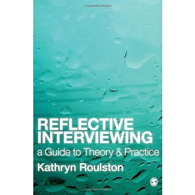 Reflective Interviewing: A Guide to Theory and Practice, New Book (9781412948562)