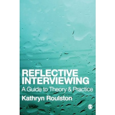 Reflective Interviewing: A Guide to Theory and Practice, New Book (9781412948579)