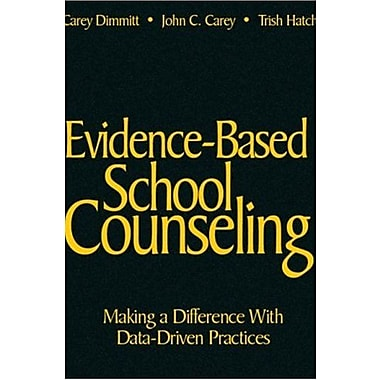 Evidence-Based School Counseling: Making a Difference With Data-Driven Practices, New Book (9781412948890)