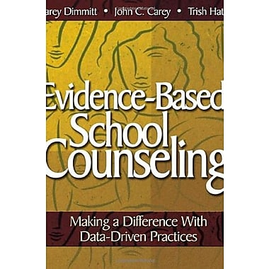 Evidence-Based School Counseling: Making a Difference With Data-Driven Practices, Used Book (9781412948906)