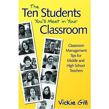 The Ten Students You'll Meet in Your Classroom, New Book (9781412949118)