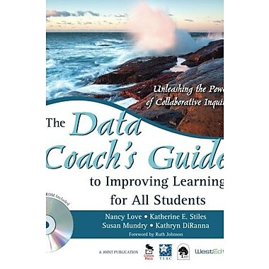 The Data Coach's Guide to Improving Learning for All Students: Unleashing the Power of Collaborative Inquiry (9781412950015)