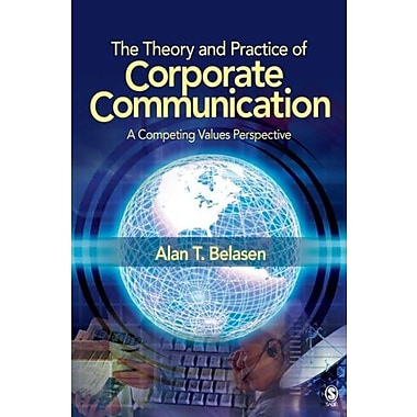 The Theory and Practice of Corporate Communication: A Competing Values Perspective, Used Book (9781412950350)