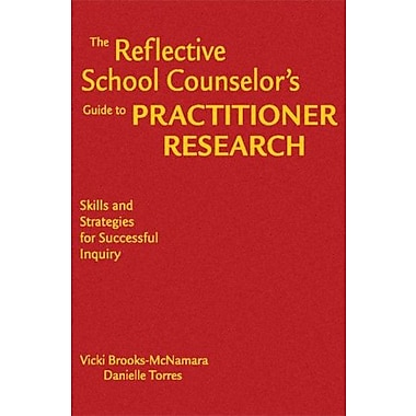 The Reflective School Counselor's Guide to Practitioner Research, New Book (9781412951098)