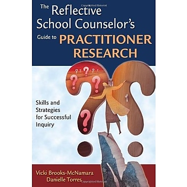 The Reflective School Counselor's Guide to Practitioner Research, Used Book (9781412951104)