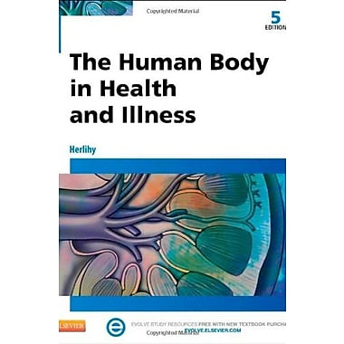The Human Body in Health and Illness, 5e, Used Book (9781455772346)