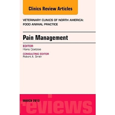 Pain Management, An Issue of Veterinary Clinics: Food Animal Practice 1e, Used Book (9781455773497)