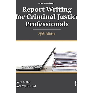 Report Writing for Criminal Justice Professionals, Used Book (9781455777693)