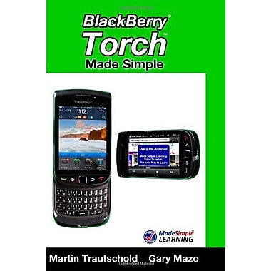 BlackBerry Torch Made Simple: For the BlackBerry Torch 9800 Series Smartphones Used Book (9781456576431)