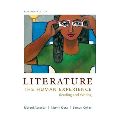 Literature: The Human Experience: Reading and Writing, Used Book (9781457604294)