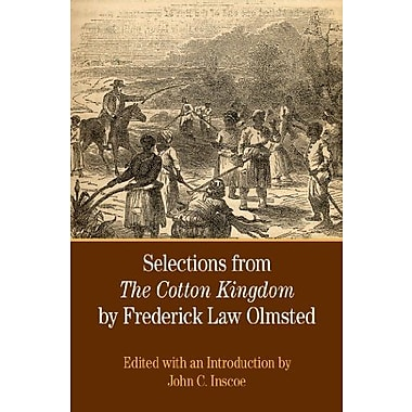 Selections from The Cotton Kingdom by Frederick Law OlmstedUsed Book