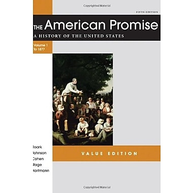 The American Promise Value Edition, Volume I: To 1877: A History of the United States, Used Book (9781457613463)