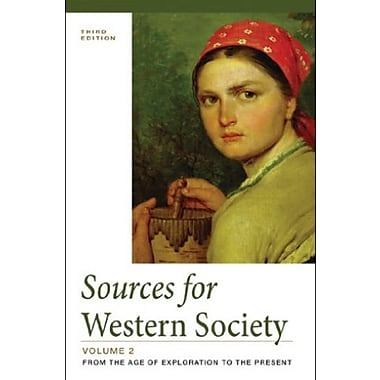 Sources for Western Society, Volume 2: From the Age of Exploration to the Present, Used Book (9781457615207)